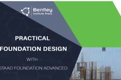 Bentley Institute Press Announces Availability of Practical Foundation Design with STAAD Foundation Advanced