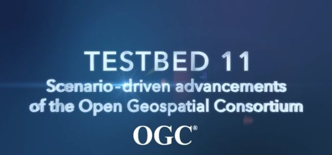 OGC Publishes Testbed 11 Geospatial Information Management Engineering Reports