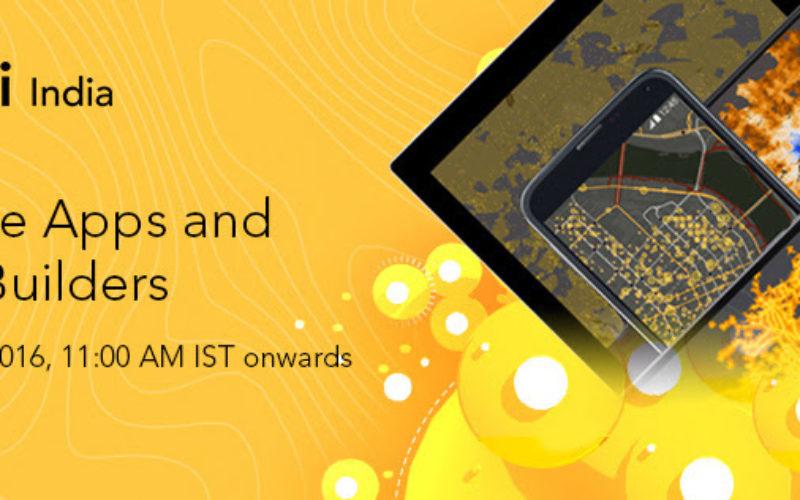 Esri India Webinar: Explore the World of Esri Mobile Apps and App Builders