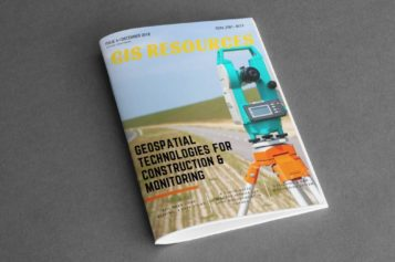 GIS Resources Magazine (Issue 4 | December 2018): Geospatial Technologies For Construction & Monitoring