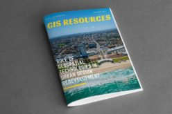 GIS Resources Magazine (Issue 4 | December 2019):Role of Geospatial Technologies in Urban Design Redevelopment