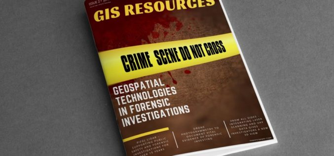 GIS Resources Magazine (Issue 2 | June 2020): Geospatial Technologies in Forensic Investigations