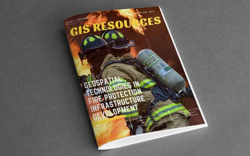 GIS Resources Magazine (Issue 4 | December 2020): Geospatial Technologies in Fire Protection Infrastructure Development