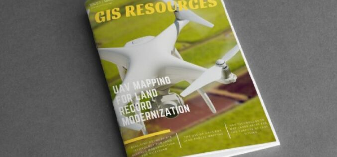 GIS Resources Magazine (Issue 1 | March 2021): UAV Mapping for Land Record Modernization