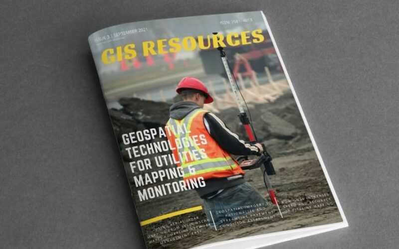 GIS Resources Magazine (Issue 3   September 2021): Geospatial Technologies for Utilities Mapping & Monitoring